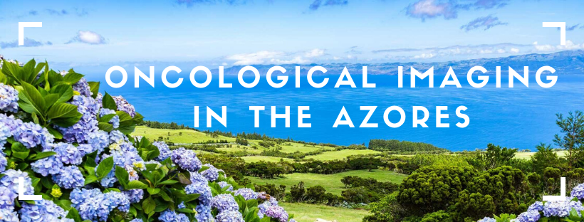 Oncology Imaging in the Azores July 9-11,  2020